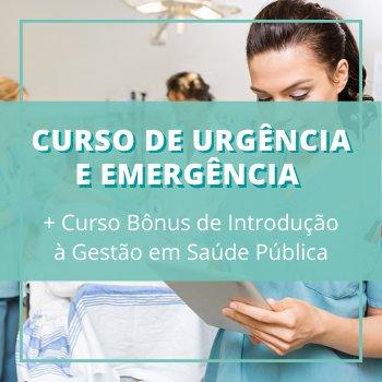Curso de Urgência e Emergência + Curso Bônus de Introdução à Gestão em Saúde Pública